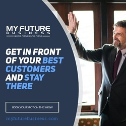 The My Future Business Show Gets You In Front Of Your Best Audience & Keeps You There!